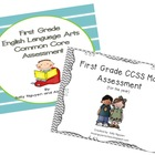First Grade CCSS Math and ELA Assessment