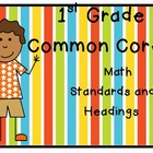 First Grade Common Core Math Headings and Standards (We will...)