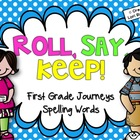 First Grade Journeys Roll, Say, Keep