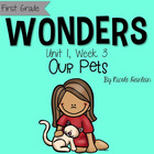 First Grade Reading Wonders - Unit 1, Week 3: Our Pets