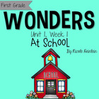 First Grade Reading Wonders - Unit 1, Week 1: At School