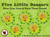 Five Little Boogers Blow Your Nose & Wash Your Hands Healt