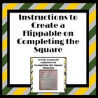 Flippable Instructions: Solving Quadratics by Completing t