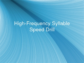 Fluency - High Frequency Syllable Speed Drill