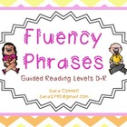 Fluency Phrases:  Guided Reading Levels D-R