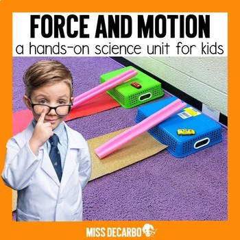 Forces and Motion: A Science Unit for Kids!