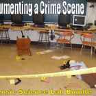 Forensic Science: Documenting a Crime Scene Lab