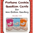 Fortune Cookie Question Cards for Non-fiction Reading Grades 4-8