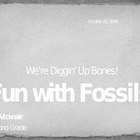 Fossils are Fun!