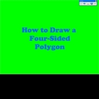 Four Sided Polygons