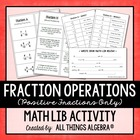 Fraction Operations {Positive Fractions Only} - Math Lib A