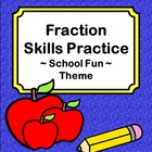 Fraction Skills Practice Pages - School Fun Theme