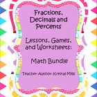 Fractions, Decimals and Percents Lessons, Games, and Works
