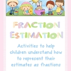 Fractions Estimation - Activities for Estimating and Fractions