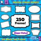 Frames, Frames, and More Frames!  250 Text Frames