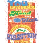 Dr Seuss - You Have Brains... Quote Poster