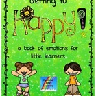 Free Sample of Getting to Happy: a book of emotions for li