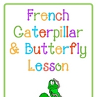 French Caterpillar & Butterfly Lesson
