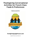 French Conversational Activities for Thanksgiving Foods:  K-6