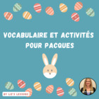 French Easter Activities! Vocabulaire et Activites pour Paques!