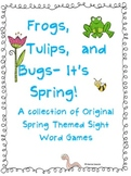 Frogs, Tulips, and Bugs- It's Spring