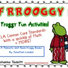 Frrrooggyy! Froggy Fun Activities! {ELA/Math Common Core Unit}