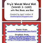 Fry's Word Wall Cards (Words 1-100)  with Red, Black, and