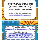Fry's Word Wall Cards (Words 401-500)  with Blue, Yellow,