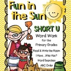 Fun In The Sun: Short U Word Work for the Primary Grades