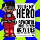 Fun With Heroes: Powerful Reading + Writing Activities