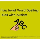 Functional Spelling for Kids with Autism