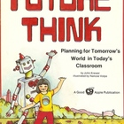Future Think, Planning for Tomorrow's World