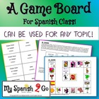 GAMES: Game Board for Spanish--Can be used for any topic i