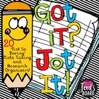"GOT IT? JOT IT!: 20 ""Not So Boring"" Note Taking and Resear"