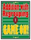 Game On: Addition with Regrouping Unit Plan and Activities