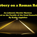 Game: Robbery on a Roman Road