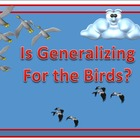 Generalizing - (Is It For the Birds?) Powerpoint Lesson an
