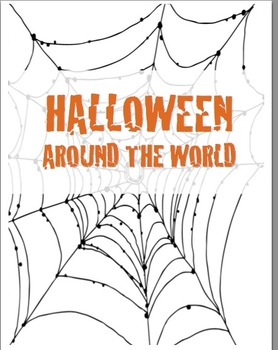 Geography: Halloween Around The World (A Study of Cultures)