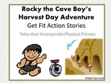 Get Fit Action Story: Rocky the Cave Boy's Harvest Day Adventure