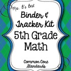 Get Organized!  5th Grade Common Core Math Binder & Tracke