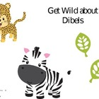 Get Wild about Dibels!!