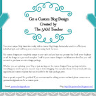 Get a Custom Blog Design by The 3AM Teacher