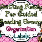 Getting Ready For Guided Reading Groups {Organizational Labels}