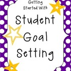Getting Started with Student Goal Setting