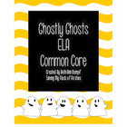 Ghostly Ghosts ELA Common Core Activities First Grade