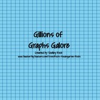 Gillions of Graphs Galore