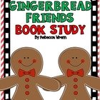 Gingerbread Friends Book Study Common Core Aligned