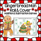 Gingerbread Friends Roll & Cover Addition & Subtraction Games!