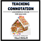 Connotation Writing Gingerbread House For Sale Ads- CCSS A