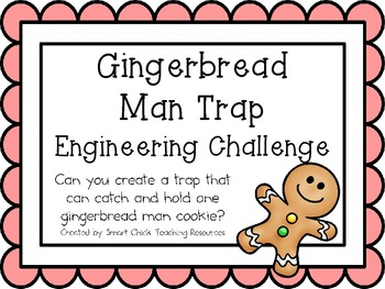 http://www.teacherspayteachers.com/Product/Gingerbread-Man-Trap-Engineering-Challenge-Project-Great-STEM-Activity-982948